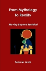 From Mythology to Reality: Moving Beyond Rastafari